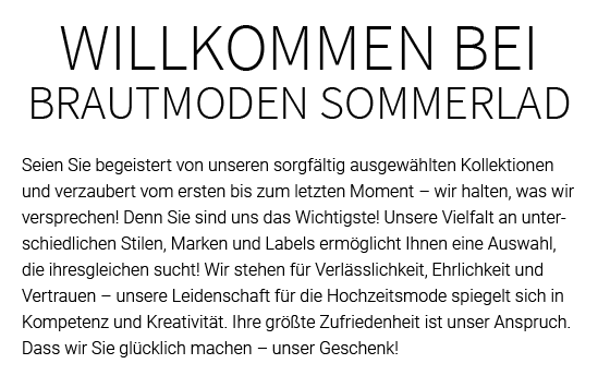 Hochzeitsmode aus 64689 Grasellenbach, Mörlenbach, Erbach, Abtsteinach, Rimbach, Lindenfels, Reichelsheim (Odenwald) oder Mossautal, Fürth, Wald-Michelbach
